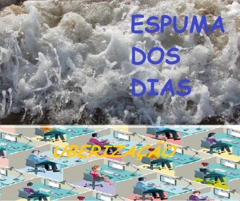 Espuma dos dias_uberização 3A