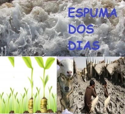 Espuma dos dias Ecologia e negocios de guerra
