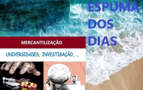 Espuma dos dias Mercantilização Universidade Investigação